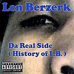 Len Berzerk Da Real Side (History Of L.B.)