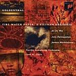 Yo-Yo Ma Fire Water Paper: A Vietnam Oratorio