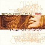 Vladislav Chernushenko Russian Choral Music Vol. 1: Music Of The Passion In Russian Tradition