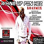 Ragga Whine Up Pon Her (Roadmix)