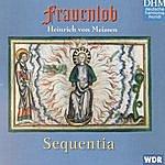 Sequentia Von Meissen: Frauenlob