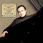 Yefim Bronfman Tchaikovsky: The Seasons, Op. 37b, Balakirev: Islamey