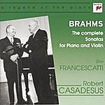 Zino Francescatti Brahms: The Complete Sonatas For Piano And Violin