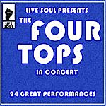 The Four Tops Live Soul Presents The Four Tops In Concert: 24 Great Performances