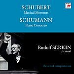 Rudolf Serkin R. Schumann : Concerto For Piano And Orchestra In A Minor/Konzertstück In G Major - F. Schubert : Musical Moments