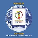 Vangelis Vangelis: Anthem - The 2002 Fifa World Cup: Official Anthem (Commercial Single)