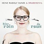 Heinz Rudolf Kunze Hier Rein Da Raus