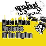 Mateo & Matos Mysteries Of The Rhythm