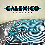 Calexico Algiers [Deluxe Edition]