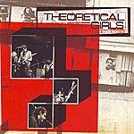 Theoretical Girls Theoretical Girls