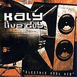 Kaly Live Dub Electric Kool Aid