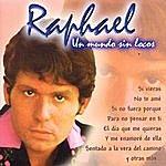 Raphael Un Mundo Sin Locos