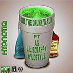 Hypnotiq Do The Drunk Walk (Feat. Ag, Lil Scrappy & Wildstyle)