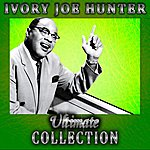 Ivory Joe Hunter Ultimate Collection