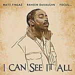 Matt Fingaz I Can See It All (Feat. Raheeem Devaughn & Focus…)
