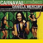 Daniela Mercury Carnaval Electrônico