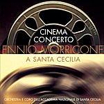 Orchestra Dell'Accademia Nazionale Di Santa Cecilia Cinema Concerto - Ennio Morricone A Sante Cecilia