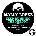 Wally Lopez Keep Running The Melody (Feat. Kreesha Turner) (The Japanese Popstars Remix)