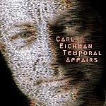 Carl Eichman Temporal Affairs