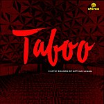 Arthur Lyman Taboo: The Exotic Sounds (Remastered)
