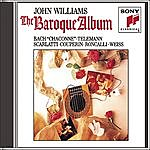 John Williams Music For You: John Williams Plays Baroque