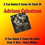 Adriano Celentano Il Tuo Bacio E' Come Un Rock E I Migliori Successi Di