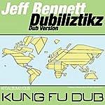 Jeff Bennett Dubiliztikz (Dub Versions)