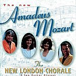 The New London Chorale The New Amadeus Mozart