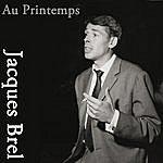 Jacques Brel Au Printemps
