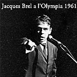 Jacques Brel Jacques Brel A L'olympia 1961