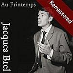 Jacques Brel Au Printemps (Remastered)