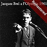 Jacques Brel Jacques Brel A L'olympia 1961 (Remastered)