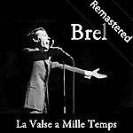 Jacques Brel La Valse A Mille Temps (Remastered)