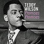 Teddy Wilson Promises, Promises