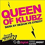 Dark By Design Queen Of Klubz