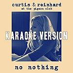 Curtis No Nothing (Karaoke Version)