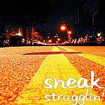 Sneak Strugglin'