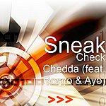 Sneak Check Chedda (Feat. Rosco & Ayo)