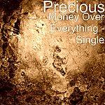 Precious Money Over Everything