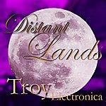 Troy Distant Lands