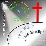 Matt Be Wise Be Godly