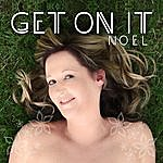 Noel Get On It (2-Track Single)