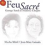 Jean-Marc Luisada Chopin / Sand: Feu Sacre