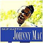 Skip Martin Johnny Mac