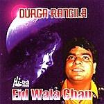Durga Rangila Eid Wala Chan