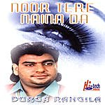 Durga Rangila Noor Tere Naina Da