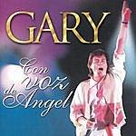 Gary Con Voz De Angel