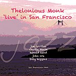 "Thelonious Monk ""Live"" In San Francisco"