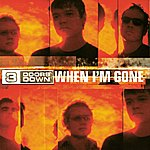 3 Doors Down When I'm Gone (Int'l Comm 2 Track)