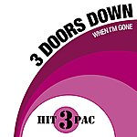 3 Doors Down When I'm Gone Hit Pack